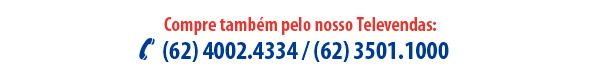 Compre também pelo nosso Televendas: (62) 4002.4334 / (62) 3501.1000