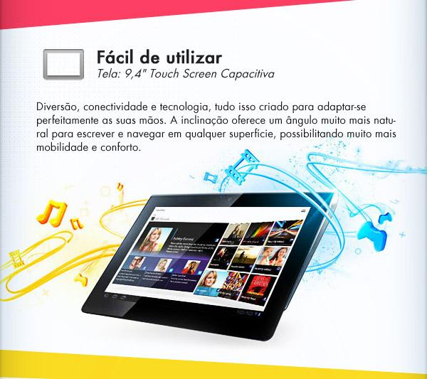 """Fácil de utilizar Tela: 9,4"""" Touch Screen Capacitiva - Imagine diversão, conectividade e tecnologia moldadas para adaptar-se perfeitamente à sua mão. A inclinação oferece um ângulo muito mais natural para escrever e navegar em qualquer superfície"""